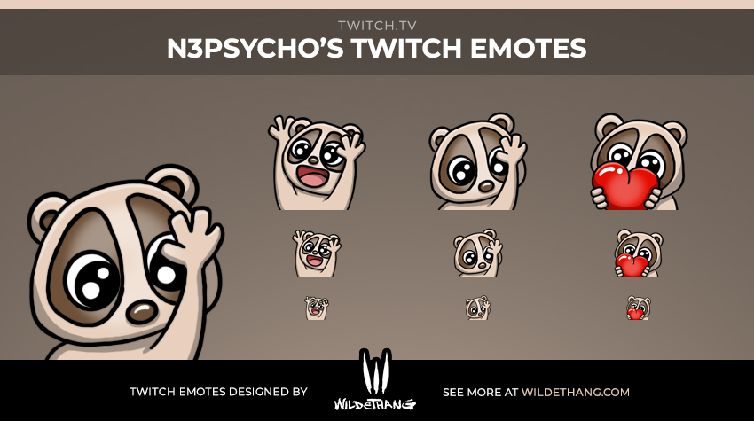 N3 Psycho's Slow Loris Twitch Emotes Love, Hype, Hi Twitch Emotes designed by WildeThang